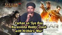 Farhan Akhtar on 'Sye Raa Narasimha Reddy' clash with Hrithik's 'War'