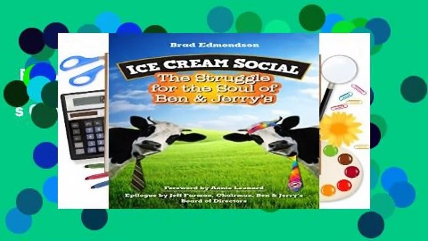 Full version  Ice Cream Social: The Struggle for the Soul of Ben   Jerry s Complete