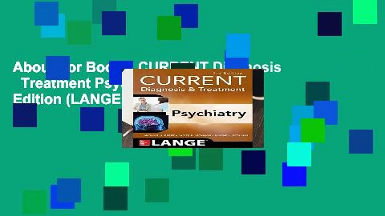 About For Books  CURRENT Diagnosis   Treatment Psychiatry, Third Edition (LANGE CURRENT Series)