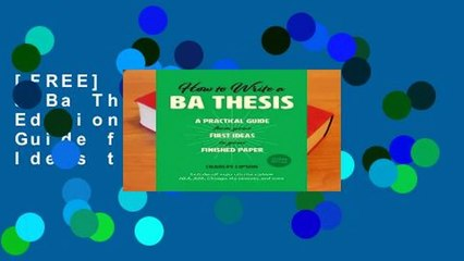 [FREE] How to Write a Ba Thesis, Second Edition: A Practical Guide from Your First Ideas to Your