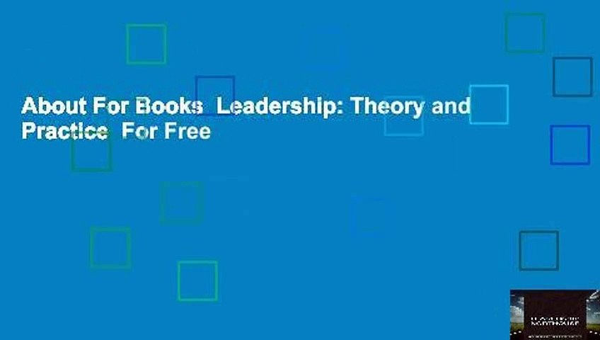 About For Books  Leadership: Theory and Practice  For Free