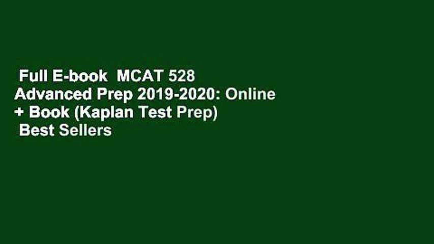 Full E-book  MCAT 528 Advanced Prep 2019-2020: Online + Book (Kaplan Test Prep)  Best Sellers