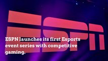 ESPN Launches Its First Esports Event Series