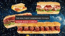 The Healthiest Sandwiches To Pack Your Kids Lunch