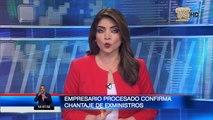 Empresario procesado por el caso Arroz Verde, confirma chantaje de exministros