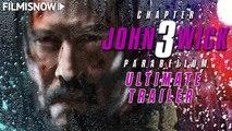 JOHN WICK 3 (2019) - Ultimate Trailer - Keanu Reeves Action Thriller