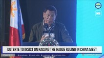 Duterte to insist on raising the Hague ruling in China meet