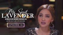 My Sweet Lavender | Episod 6
