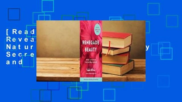 [Read] Renegade Beauty: Reveal and Revive Your Natural Radiance--Beauty Secrets, Solutions, and