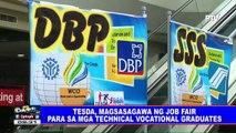 TESDA, magsasagawa ng job fair para sa mga technical vocational graduates