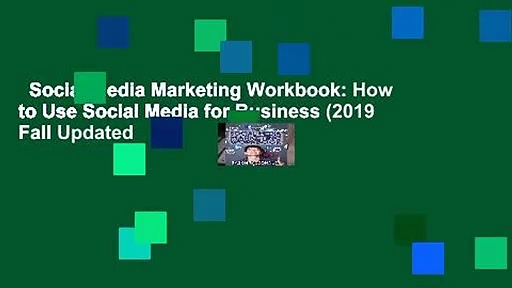 Social Media Marketing Workbook: How to Use Social Media for Business (2019 Fall Updated