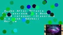 Adobe After Effects CC Classroom in a Book (2018 release) (Classroom in a Book (Adobe))  Review