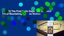 [READ] The First Forty Days: The Essential Art of Nourishing the New Mother