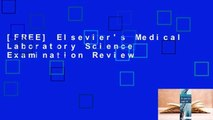 [FREE] Elsevier's Medical Laboratory Science Examination Review