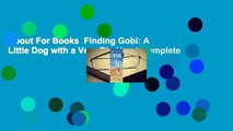 About For Books  Finding Gobi: A Little Dog with a Very Big Heart Complete