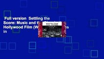 Full version  Settling the Score: Music and the Classical Hollywood Film (Wisconsin studies in