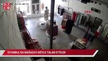 İstanbul'da mağazayı böyle talan ettiler
