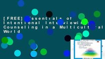 [FREE] Essentials of Intentional Interviewing: Counseling in a Multicultural World