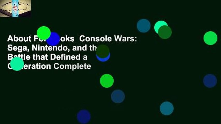 About For Books  Console Wars: Sega, Nintendo, and the Battle that Defined a Generation Complete