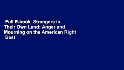Full E-book  Strangers in Their Own Land: Anger and Mourning on the American Right  Best Sellers