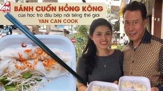 Bánh cuốn Hong Kong giá bình dân giữa lòng Sài Gòn của cô học trò đầu bếp Yan Can Cook