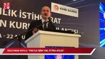 """Süleyman Soylu: """"PKK ile işim yok, iftira atıldı"""""""