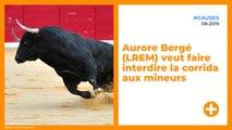 Aurore Bergé (LREM) veut faire interdire la corrida aux mineurs