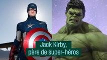 Jack Kirby, le père des super-héros