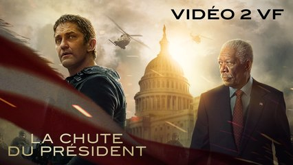 LA CHUTE DU PRESIDENT - Vidéo 2 VF