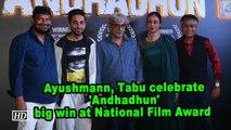 Ayushmann, Tabu celebrate 'Andhadhun' big win at National Film Award