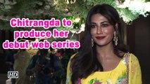 Chitrangda to produce her debut web series