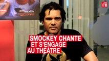 Smockey chante et s'engage au théâtre