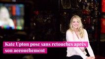 Kate Upton pose sans retouches après son accouchement