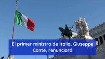 El primer ministro de Italia, Giuseppe Conte, renunciará