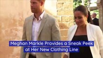 Meghan Markle Provides a Sneak Peek at Her New Clothing Line