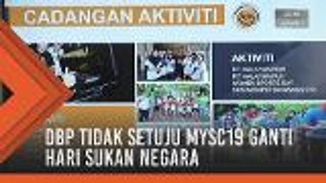 DBP tidak setuju MySC19 ganti Hari Sukan Negara