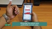 WhatsApp tem planos para publicidade em bate-papo