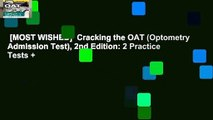 [MOST WISHED]  Cracking the OAT (Optometry Admission Test), 2nd Edition: 2 Practice Tests +