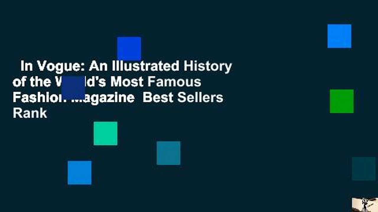 In Vogue: An Illustrated History of the World's Most Famous Fashion Magazine  Best Sellers Rank
