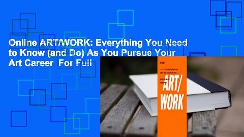 Online ART/WORK: Everything You Need to Know (and Do) As You Pursue Your Art Career  For Full