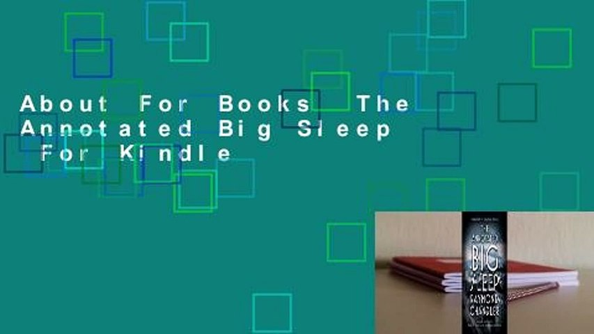 About For Books  The Annotated Big Sleep  For Kindle