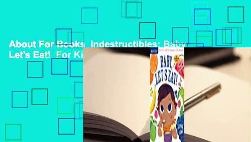 About For Books  Indestructibles: Baby, Let's Eat!  For Kindle