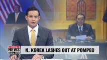 N. Korea's FM slams Pompeo for remarks on maintaining U.S. sanctions on regime