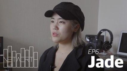[networth] Ep 06. Jade