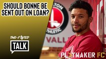 Two-Footed Talk | Are Charlton stunting this 23-year-old's development by not loaning him out?