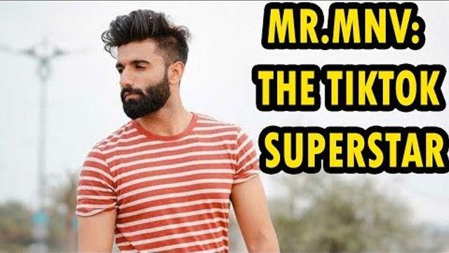 Mr. MnV: The TikTok superstar