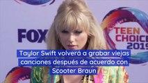 Taylor Swift volverá a grabar viejas canciones después de acuerdo con Scooter Braun