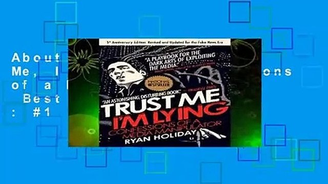 About For Books  Trust Me, I m Lying: Confessions of a Media Manipulator  Best Sellers Rank : #1