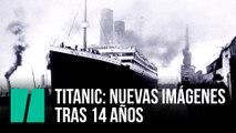 Nuevas imágenes del Titanic tras 14 años