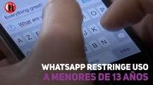 WhatsApp restringe uso a menores de 13 años